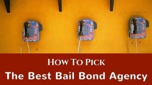 How to Pick the Best Bail Bond Agency