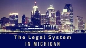 The Legal System in Michigan Explained