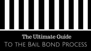 The Ultimate Guide to the Bail Bond Process